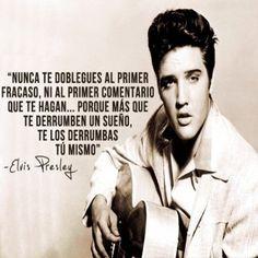 -Elvis Presley