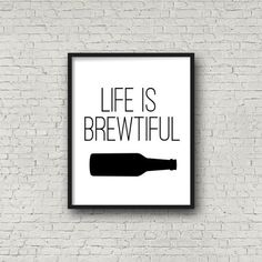 Life Is Brewtiful Printable Beer Quotes St. by SincerelyByNicoleYou can find Beer quotes and more on our website.Life Is Brewtiful Printable Beer Quotes St. by SincerelyB.