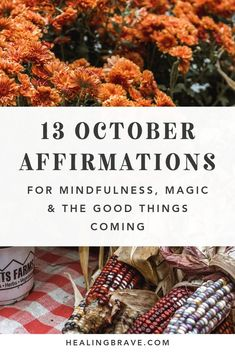 13 October Affirmations for Mindfulness, Magic & the Good Things Comin – Healing Brave Healing Affirmations, Morning Affirmations, I Am Okay, 13 October, Hope Quotes, Anne Of Green Gables, Take Care Of Me, Mother Nature, Brave