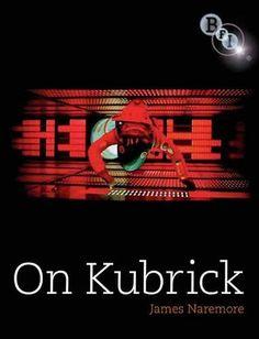 """On Kubrick"" by James Naremore. British Film Institute, 2007. 272 pgs."