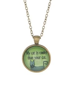 """Look what I found on #zulily! Goldtone """"My Cat is Cooler Than Your Cat"""" Pendant Necklace #zulilyfinds"""