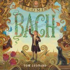 Arts, Music - Becoming Bach by Tom Leonard, 2017