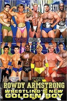 Rowdy Armstrong 1: Wrestling's New Golden Boy (Volume 1): David Monster: 9781515379058: Amazon.com: Books