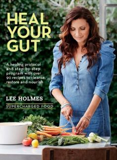 """Read """"Heal Your Gut Supercharged Food"""" by Lee Holmes available from Rakuten Kobo. A healing protocol and step-by-step program with over 90 recipes to cleanse, restore and nourish. Heal Your Gut is a bea. Health Cleanse, Health Diet, Diabetes, Watercress Soup, Step Program, Keto, Anti Inflammatory Recipes, Detox Soup, Food Allergies"""