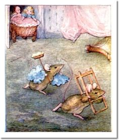 """'The Tale of Two Bad Mice', 1904 -- Beatrix Potter. """"Hunca Munca was just returning with another chair, when suddenly there was a noise of talking outside upon the landing."""""""