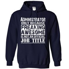 (Tshirt Best Deals) Administrator Teeshirt this month Hoodies Tee Shirts