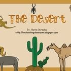 This unit is about The Desert Habitat.   It includes: 8 vocabulary cards 1 vocabulary matching game 1 worksheet (The Desert Day and Night) 1 Writin...
