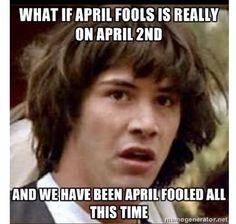 April Fool's.
