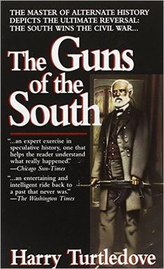 """The Guns of the South by Harry Turtledove. University Library / PS 3570 U76 G86 1992. """"A riveting novel about Robert E. Lee and the Confederacy winning the Civil War with help from South African racists from the future.  Fascinating and insightful!"""""""