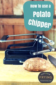 How to use a French Fry cutter / potato chipper. Frying Oil, Air Frying, French Fry Cutter, Actifry Recipes, Air Fryer Recipes, French Fries, Chips, Potatoes, Hot