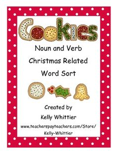 Noun and Verb Christmas Cookie Word Sort contains 19 Christmas related nouns and verbs to sort onto two adorable cookie jars. Also included is an answer key and a worksheet that can be used after completing the activity.  $