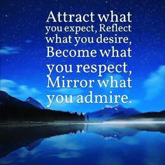"""""""Attract what you expect; reflect what you desire; become what you respect; mirror what you admire."""" ✨. . #earthmagic #drstevenfarmer #mantra #quote #lifequotes #shamanic #soul #mysoul #soulsearching #healing #spiritual #spiritualgrowth #spirituality #spiritualjourney #karma #consciousness #healingenergy #peace"""