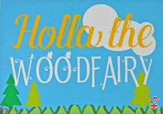 "Postkarte mit Spruch:"" Holla the Woodfairy"" Holla die Waldfee  Format: 10 x 15 cm"