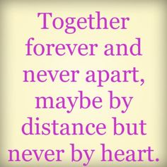 Together forever and never apart, maybe by distance but never by heart. | erdbeerlounge.de