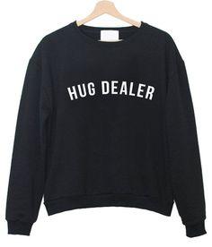 Hug dealer sweatshirt                                                                                                                                                                                 More