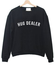 Hug dealer sweatshirt                                                                                                                                                                                 More