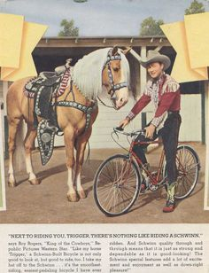 Trigger & Roy Rogers For Schwinn!  Our family loved watching Roy Rogers and his wife Dale Evans.