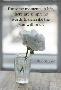 For some moments in life, there are simply no words to describe the pain within us. Narin Grewal BUT, there is HOPE. I Miss My Mom, Grief Poems, Grieving Quotes, Missing My Son, Grieving Mother, Missing You Quotes, Memories Quotes, Condolences, Words To Describe
