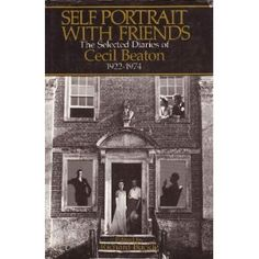 Self-Portrait With Friends: The Selected Diaries of Cecil Beaton, 1922-1974