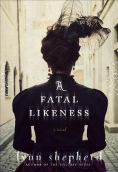 A Fatal Likeness by Lynn Shepherd | Publisher: Delacorte Press | Publication Date: August 20, 2013  | www.lynn-shepherd.com | #Historical #Mystery #suspense