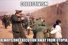"- Collectivism: Government exists to direct the actions of the people towards a ""common good"""