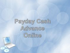 Payday Cash Loans Online - Enjoy The Relief Of Financial Aid Through Hard Cash by Mark Austian via slideshare