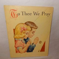 To-Thee-We-Pray-Book-1960-Toddler-Baby-Christian-God-Children-Religious