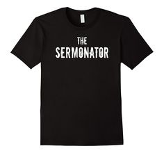 - 100% Cotton - Imported - Machine wash cold with like colors, dry low heat - The Sermonator T-Shirt Pastor Gift 4 Funny Priest Preacher. Great for all church gatherings or casual occasions. The perfe