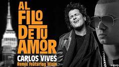 Carlos Vives - Al Filo De Tu Amor ft Wisin