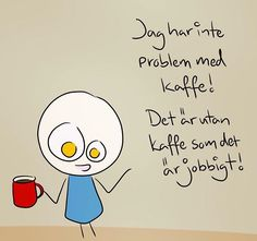 Swedish Quotes, Beautiful Mind, Smile Quotes, Love Life, Kaffe, Cool Words, Feel Good, Texts, Nerdy