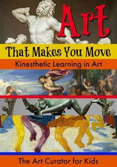 The Art Curator for Kids - Kinesthetic Learning in Art - Art that Makes you Move, Kinesthetic Art Activities