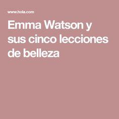 Emma Watson y sus cinco lecciones de belleza