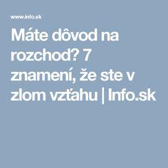 Máte dôvod na rozchod? 7 znamení, že ste v zlom vzťahu   Info.sk