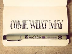 Artist: Sean Wes ~ Come What May ~ Hand Lettering