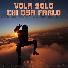 #Metamorphosya #LuisSepulveda #osare #volare #credere #lafilosofiadelcambiamento