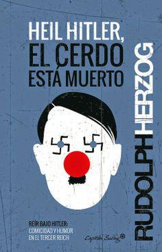 """Mi última traducción, publicada por Capitán Swing en mayo 2014, """"Heil Hitler, el cerdo está muerto"""", de Rudolph Herzog, un viaje a través de la comicidad y el humor en el Tercer Reich: la escena cabaretística, los chistes, """"La vita è bella"""" de Benigni, """"El Gran Dictador"""" de Chaplin, """"Ser o no ser"""" de Lubitsch. Muy interesante. Entrevista que me hicieron en la radio sobre el tema. http://www.radiointereconomia.com/la-singladura-begona-llovet-traductora-analisisl-humor-reich-13062014/"""