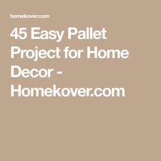 45 Easy Pallet Project for Home Decor - Homekover.com