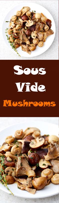Very quick to prepare, these sous vide mushrooms are packed with flavor and are a pure delight with nicely firm texture, something you will never get with conventional cooking. Excellent with steaks, scrambled eggs, sauces and more.