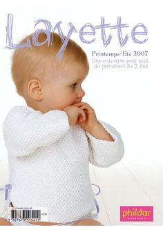 Phildar Layette Printemps-Ete № 465 2007 - Clear Copy Knitting Books, Crochet Books, Knitting For Kids, Baby Knitting, Knitting Magazine, Crochet Magazine, Baby Corner, Pull Bebe, Baby Girl Patterns