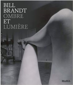 Buy Bill Brandt: Shadow and Light by Sarah Hermanson Meister at Mighty Ape NZ. Bill Brandt was the pre-eminent British photographer of the twentieth century and a founding father of photography's modernist tradition, whose half-c. Bill Brandt Photography, Video Photography, White Photography, Photography Books, You Are On Fire, Moving To England, Lee Ann, Photo Story, Founding Fathers