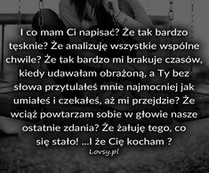 True Quotes, Motivational Quotes, Polish To English, Motto, Life Lessons, Love Story, Quotations, First Love, Thats Not My