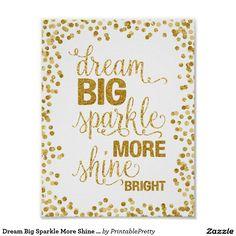 Dream Big Sparkle More Shine Bright Gold Confetti Poster