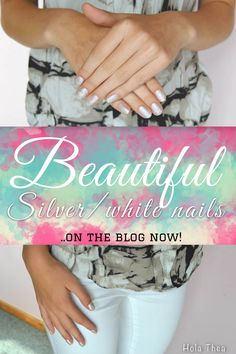 Beautiful silver/white nails are on the blog right now!  #blog #blogger #fashion #nailpolish #nails #NOTD