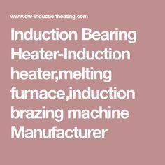 Induction Bearing Heater-Induction heater,melting furnace,induction brazing machine Manufacturer
