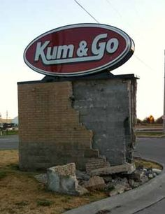 """""""Kum & Go"""" is a ubiquitous gas station chain in SW Missouri. In this case, someone """"Kame & Went"""" too fast."""
