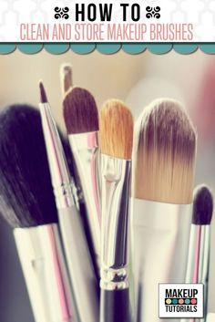 Tips and Tricks on how to Clean and Store Makeup Brushes. | http://makeuptutorials.com/how-to-clean-and-store-makeup-brushes-tips-and-tricks/