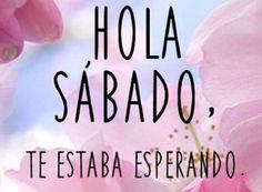 Hola! #Sabado te estaba esperando… #Dia #Esperado #Descanso #Relax #Disfruta