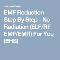 EMF Reduction Step By Step - No Radiation (ELF/RF EMF/EMR) For You (EHS)