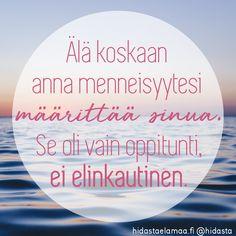 """""""Aito kasvu on herkkää"""" – 5 voimakuvaa henkisestä kasvusta Finnish Words, Great Thinkers, Motivational Quotes, Inspirational Quotes, Strong Words, More Words, Pretty Words, Motivation Inspiration, Happy Life"""