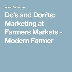 Do's and Don'ts: Marketing at Farmers Markets - Modern Farmer